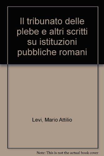 Il Tribunato Della Plebe. e Altri Scritti: Levi, Mario Attilio