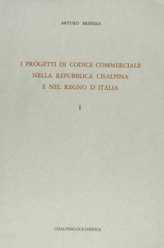 I progetti di codice commerciale nella Repubblica Cisalpina e nel Regno d'Italia.: Brienza,A.