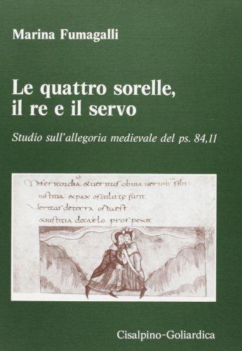 Le quattro sorelle, il re e il servo. Studio sull'allegoria medievale del ps.84,11.: Fumagalli...