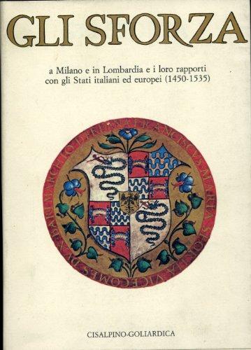 Gli Sforza a Milano e in Lombardia