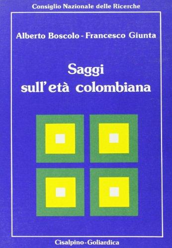 Saggi sull'età colombiana.: Boscolo, Alberto. Giunta, Francesco.