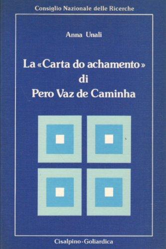 La Carta do achamento di Pero Vaz: Unali,Anna.