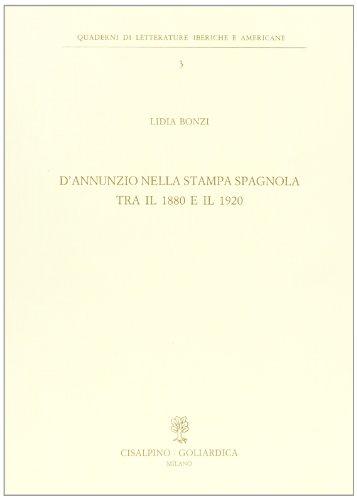 D'Annunzio nella stampa spagnola tra il 1880 e il 1920.: Bonzi,Lidia.