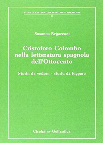 Cristoforo Colombo nella letteratura spagnola dell'Ottocento.: Regazzoni,Susanna.