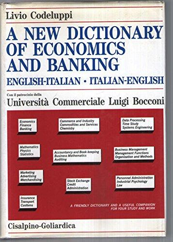 A New Dictionary of Economics and Banking, English-Italian, Italian-English = Dizionario ...