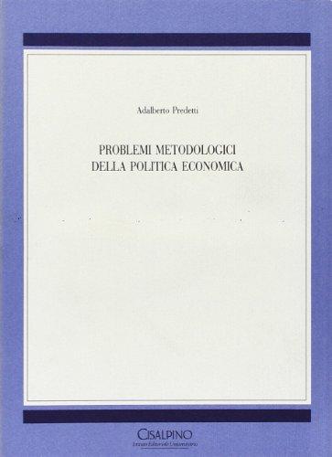 Problemi metodologici della politica economica.: Predetti, Adalberto