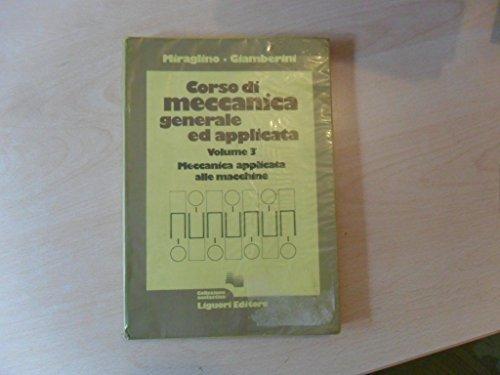CORSO DI MECCANICA GENERALE ED APPLICATA VOL.: P. Mitraglino -