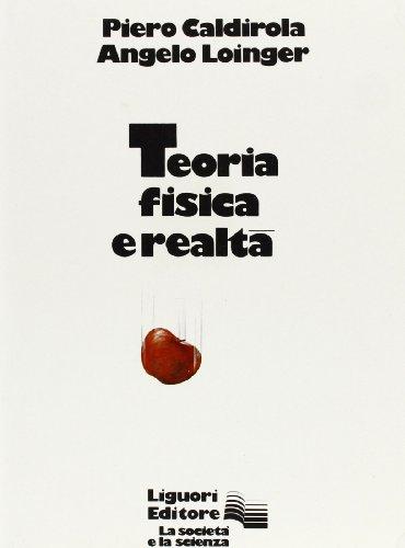 9788820708009: Teoria fisica e realtà (La Società e la scienza ; 3) (Italian Edition)