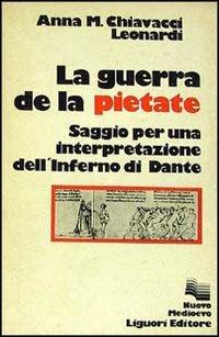 9788820709006: La guerra della pietate: Saggio per una interpretazione dell'Inferno di Dante (Nuovo Medioevo) (Italian Edition)