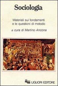 Sociologia. Materiali sui fondamenti e le questioni