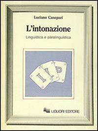 L'intonazione. Linguistica e paralinguistica: Luciano Canepari