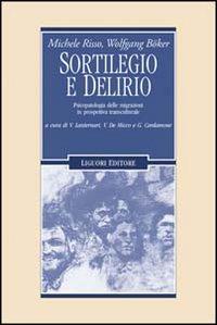9788820721619: Sortilegio e delirio. Psicopatologia delle migrazioni in prospettiva transculturale