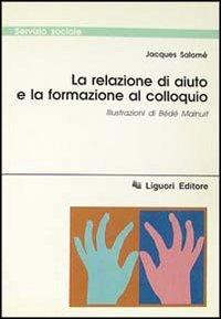 La relazione di aiuto e la formazione: Jacques Salomé