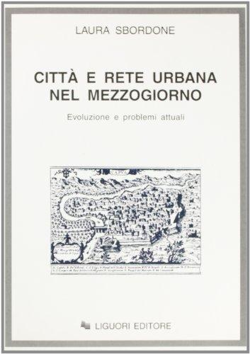 Citta e rete urbana nel Mezzogiorno: Evoluzione e problemi attuali (Strumenti) (Italian Edition): ...