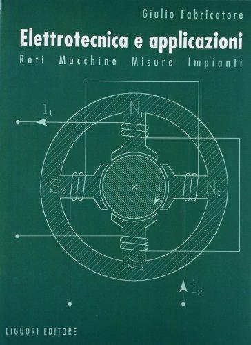 9788820724146: Elettrotecnica e applicazioni. Reti, macchine, misure, impianti