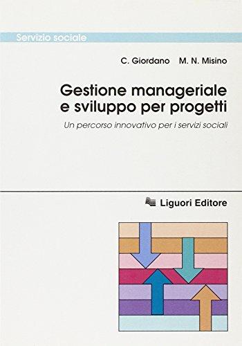 9788820727604: Gestione manageriale e sviluppo per progetti. Un percorso innovativo per i servizi sociali (Servizio sociale)