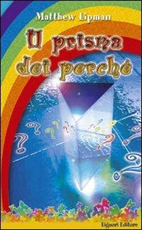 Il prisma dei perché (8820728737) by Matthew Lipman
