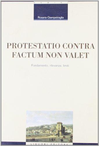 9788820731830: Protestatio contra factum non valet: Fondamento, rilevanza, limiti (Biblioteca di diritto civile e comparato) (Italian Edition)