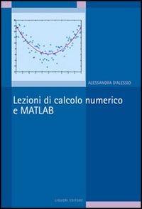9788820734596: Lezioni di calcolo numerico e Matlab