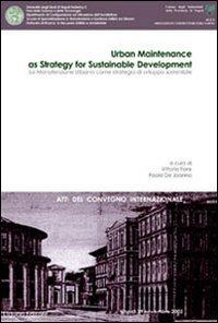 9788820735173: La manutenzione urbana come strategia di sviluppo sostenibile. Atti del Convegno internazionale