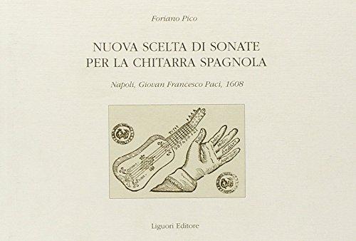 9788820735616: Nuova scelta di sonate per la chitarra spagnola. Napoli, Giovan Francesco Paci, 1608