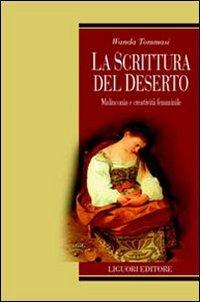 9788820737399: La scrittura del deserto. Malinconia e creatività femminile (Teorie e oggetti della filosofia)