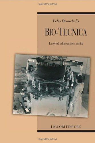 """Bio-Tecnica. La Società nella sua """"Forma"""" Tecnica.: Demichelis, Lelio"""