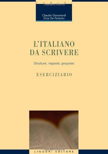 9788820748968: L'italiano da scrivere. Strutture, risposte, proposte. Eserciziario (Linguistica e linguaggi)