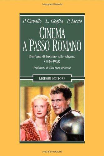 9788820753986: Cinema a passo romano. Trent'anni di fascismo sullo schermo (1934-1963)