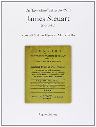 9788820756062: Un «keynesiano» del secolo XVIII: James Steuart (1713-1780)