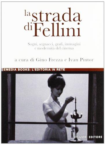9788820757960: La strada di Fellini. Sogni, segnacci, grafi, immagini e modernità del cinema (eMedia books)