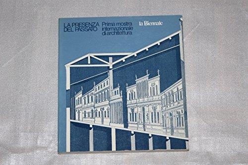 9788820802622: La Presenza del passato: Prima mostra internazionale di architettura : corderia dell'arsenale : la Biennale di Venezia 1980, settore architettura (Italian Edition)