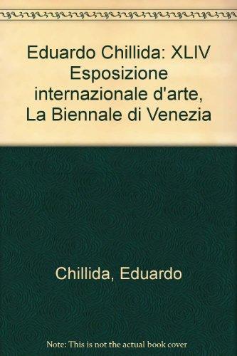 9788820803582: Eduardo Chillida: XLIV Esposizione internazionale d'arte, La Biennale di Venezia