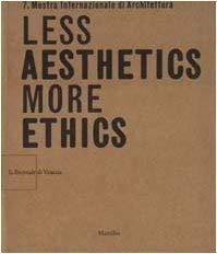 Citta: Less Aesthetics More Ethics: La Biennale: Mandrelli, Doriana O