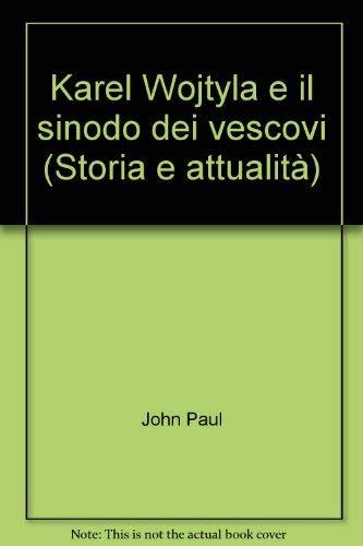 Karol Wojtyla e il sinodo dei vescovi: John Paul II,