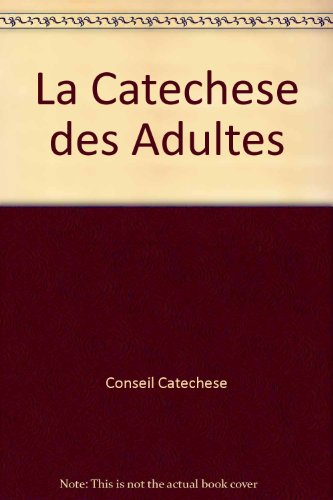 9788820916794: La catéchèse des adultes dans la communauté chrétienne. Quelques lignes et orientations