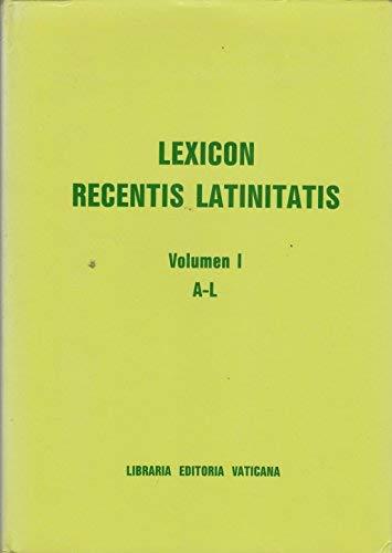 Lexicon recentis latinitatis. [Editum cura operis fundati