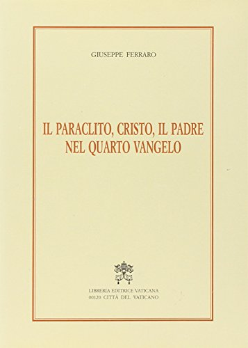 9788820923082: Il paraclito, Cristo, il Padre nel quarto vangelo