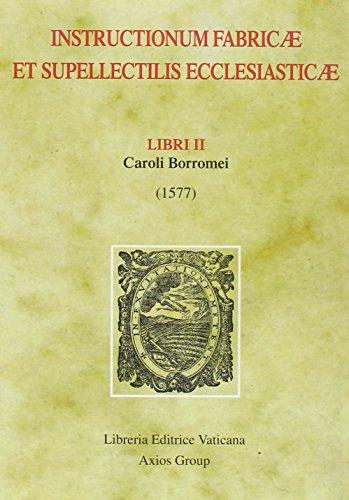 9788820929749: Instructionum fabricae et supellectilis ecclesiasticae. Libri II (1577) (Monumenta studia instrumenta liturgica)