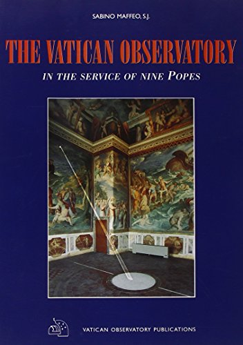 The Vatican Observatory: In the Service of Nine Popes: Sabino S. J. Maffeo