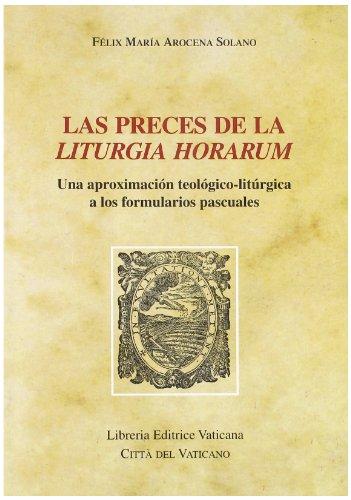Las preces de la liturgia horarum. Una: Felix M. Arocena