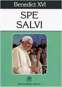 Spe salvi. Encyclical Letter Spe Salvi of: Benedetto XVI (Joseph