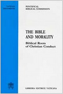 9788820980849: The Bible and morality. Biblical roots of christian conduct