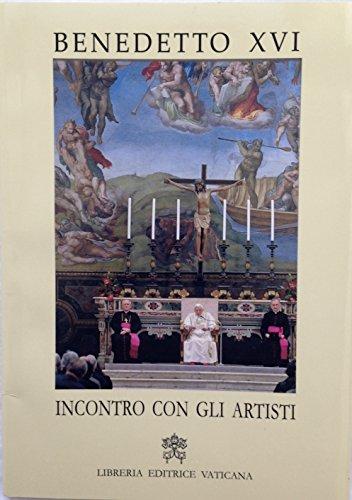 Incontro con gli Artisti.: Benedetto XVI (Joseph Ratzinger)