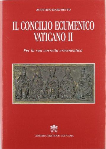 Il Concilio Ecumenico Vaticano II. Per una sua corretta ermeneutica (8820988550) by Agostino Marchetto