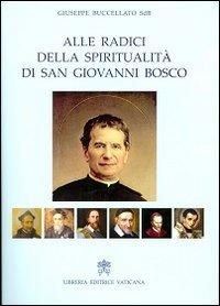 9788820991012: Alle radici della spiritualità di san Giovanni Bosco