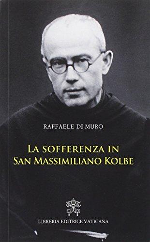 9788820994396: La sofferenza in San Massimiliano Kolbe