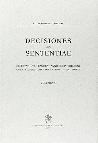 9788820997335: Decisiones seu sententiae. Selectae inter eas quae anno 2008 prodierunt cura eiusdem apostolici tribunalis editae