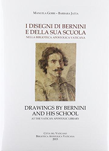9788821009396: I disegni di Bernini e della sua scuola nella Biblioteca Apostolica Vaticana-Drawings by Bernini and his school at the Vatican Apostolic Library (Documenti e riproduzioni)