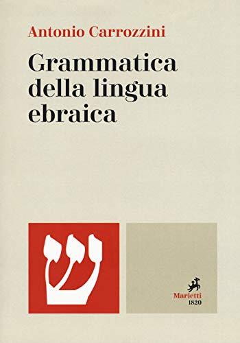 Grammatica della lingua ebraica. Ediz. bilingue: Carrozzini, Antonio